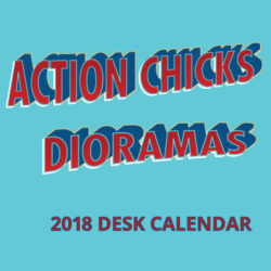 Action Chicks Dioramas 2018 Desk Calendar